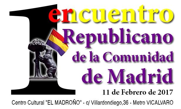 11 de Febrero: I Encuentro Republicano de la Comunidad de Madrid