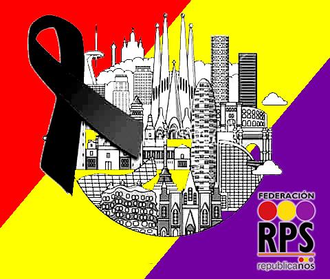 RPS: ACERCA DE LOS ATENTADOS TERRORISTAS DE BARCELONA Y CAMBRILS