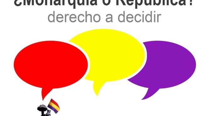 """Llamamiento a organizar la consulta """"¿Monarquía o República? Derecho a decidir"""""""