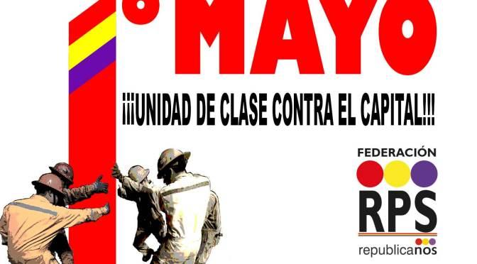 ¡POR UN 1º DE MAYO ROJO, UNITARIO Y REPUBLICANO!