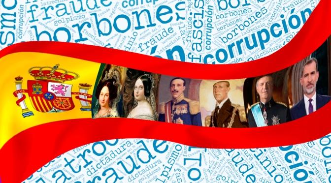 19-J: Una monarquía ilegal, ilegítima, infame y enemiga de los intereses del pueblo español